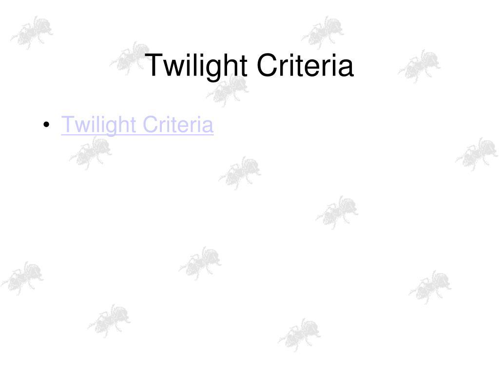 Twilight Criteria