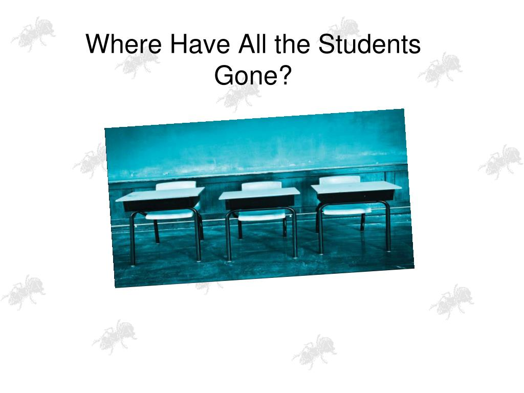 Where Have All the Students Gone?