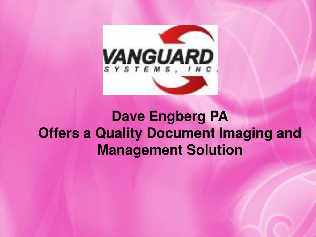 dave engberg pa offers a quality document imaging and management solution l.