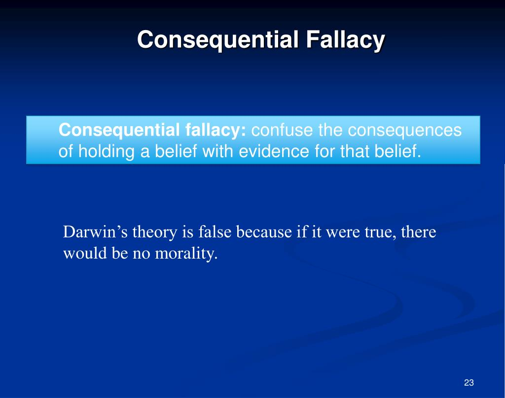 Consequential Fallacy