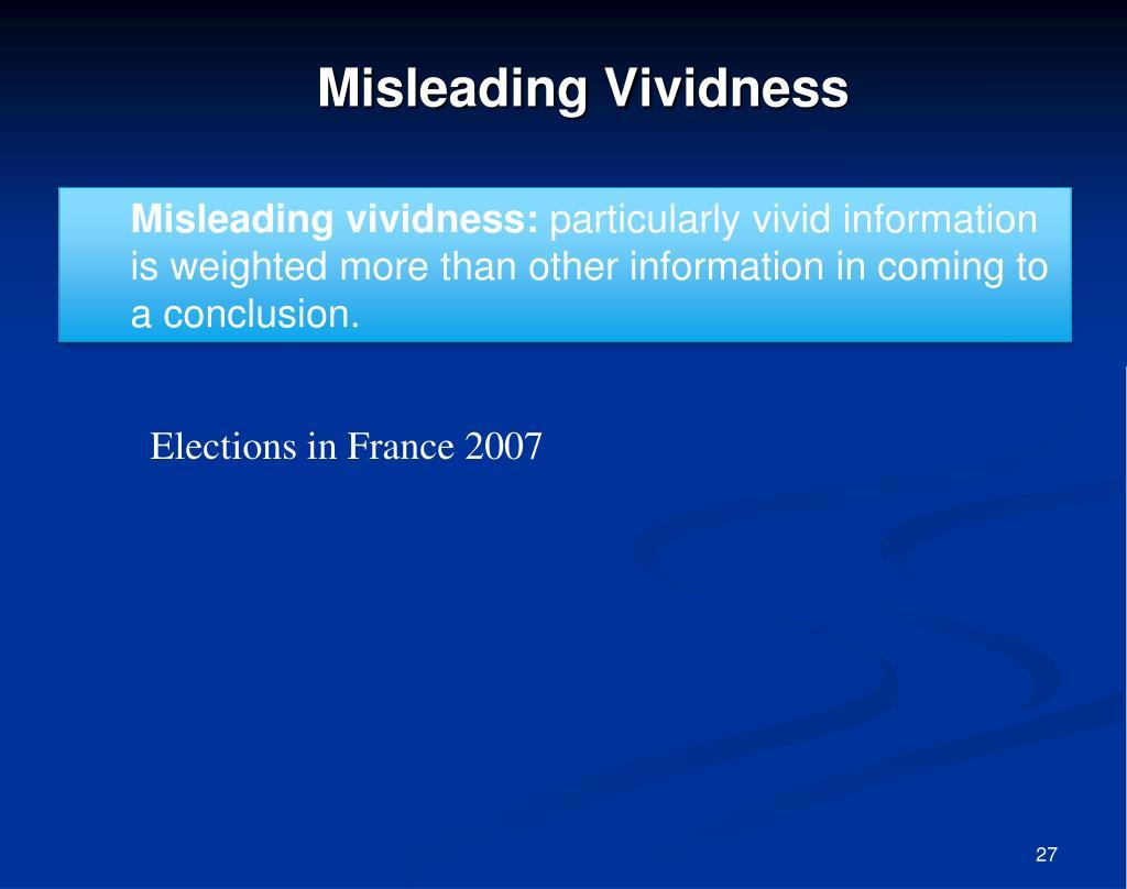Misleading vividness: