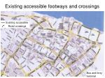 existing accessible footways and crossings