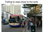 failing to stop close to the kerb54