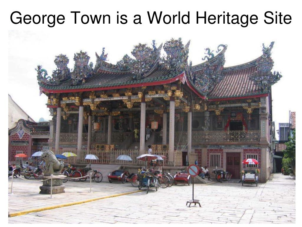George Town is a World Heritage Site
