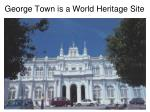 george town is a world heritage site8