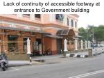 lack of continuity of accessible footway at entrance to government building