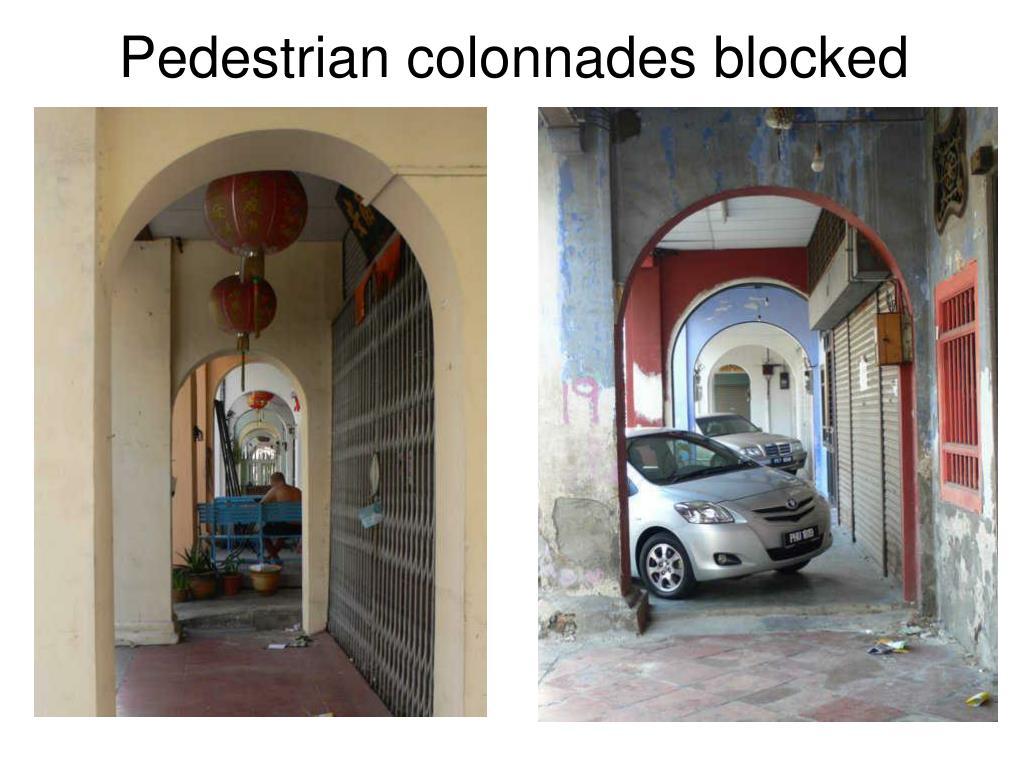 Pedestrian colonnades blocked