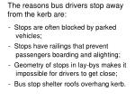 the reasons bus drivers stop away from the kerb are