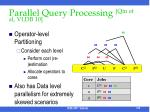 parallel query processing qin et al vldb 10128