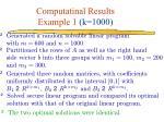 computatinal results example 1 k 1000