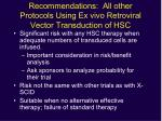 recommendations all other protocols using ex vivo retroviral vector transduction of hsc