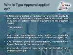 who is type approval applied on