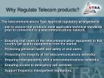 why regulate telecom products