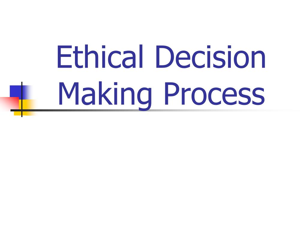 ethical decision making process l.