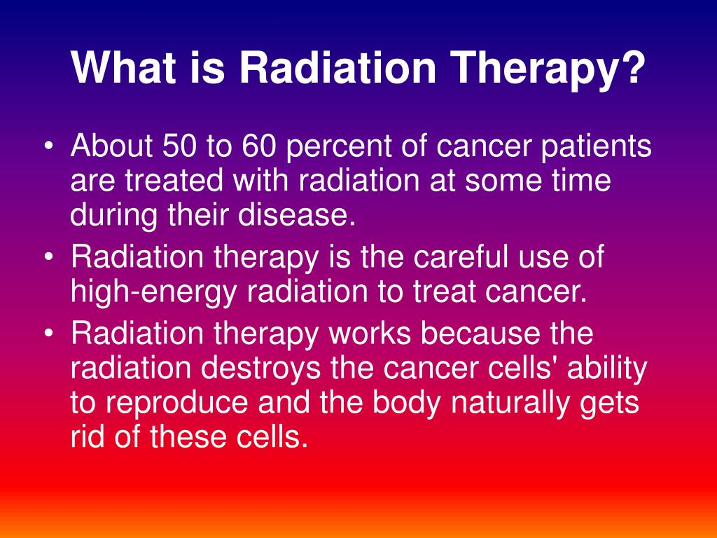 What is Radiation Therapy?