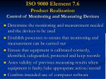 iso 9000 element 7 6 product realization control of monitoring and measuring devices