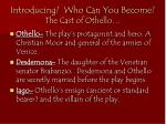 introducing who can you become the cast of othello