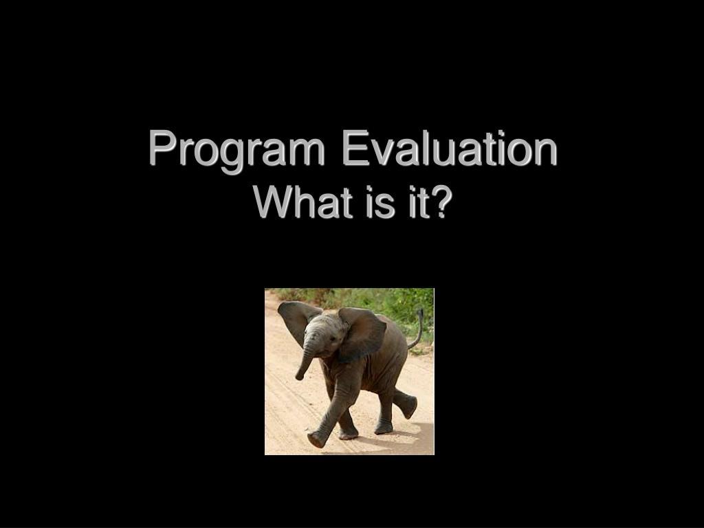program evaluation what is it l.