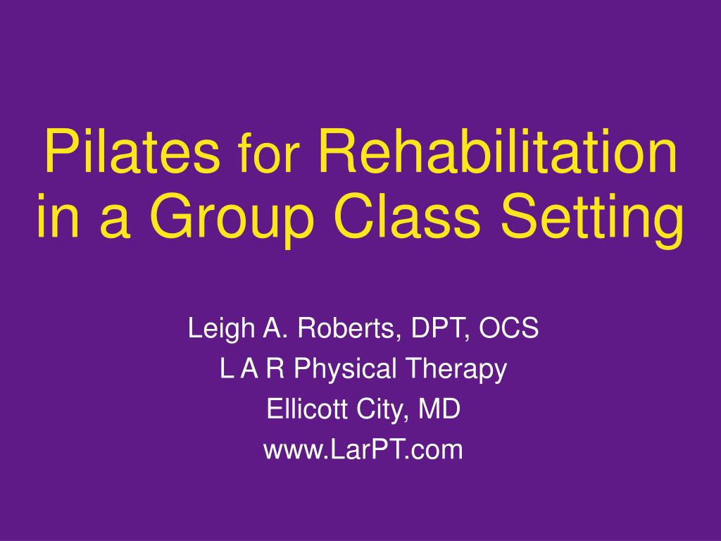 pilates for rehabilitation in a group class setting l.