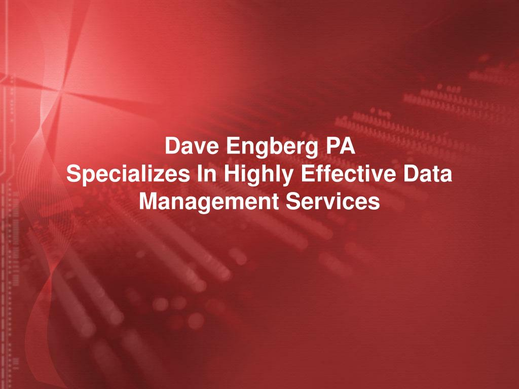 dave engberg pa specializes in highly effective data management services l.