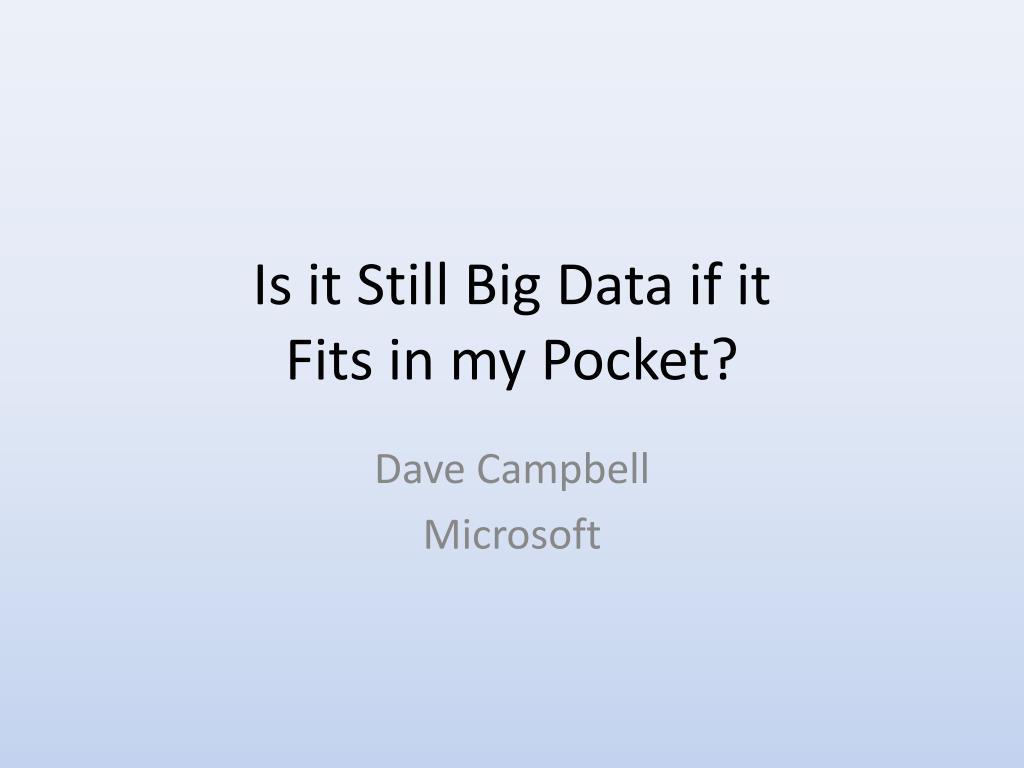 is it still big data if it fits in my pocket l.