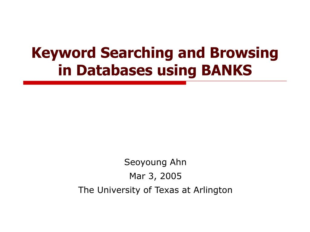 keyword searching and browsing in databases using banks l.