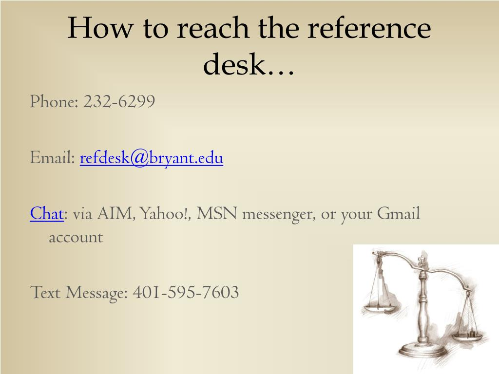 How to reach the reference desk…