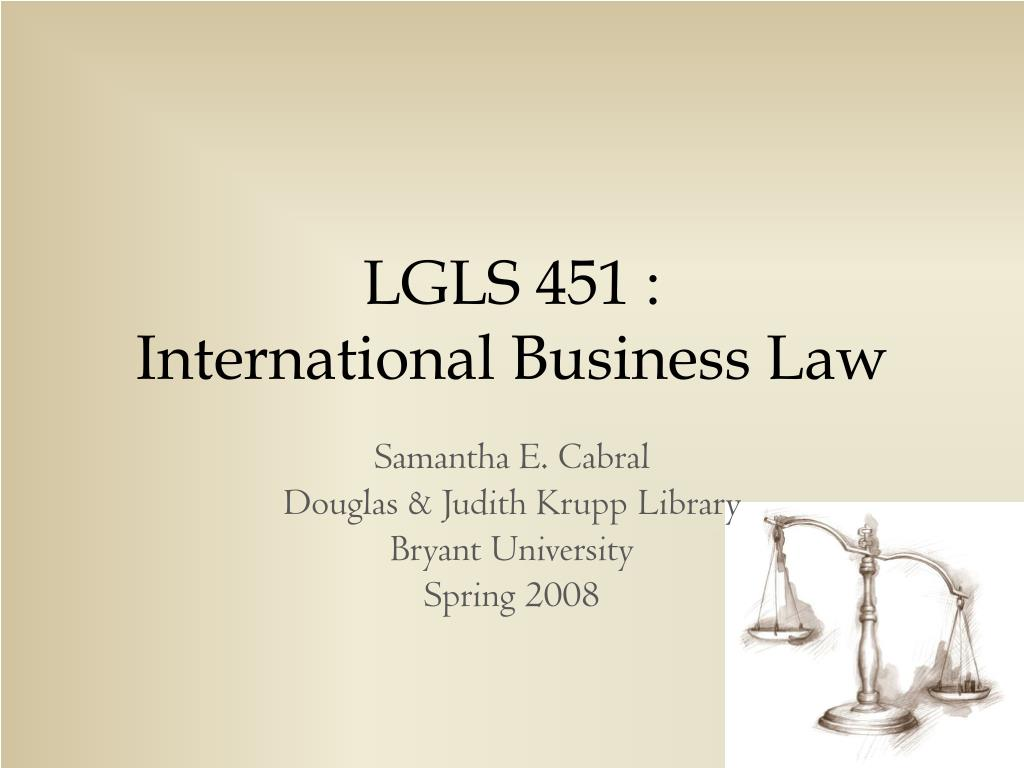 lgls 451 international business law l.