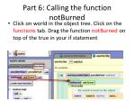 part 6 calling the function notburned