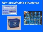 non sustainable structures