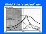 world 3 the standard run