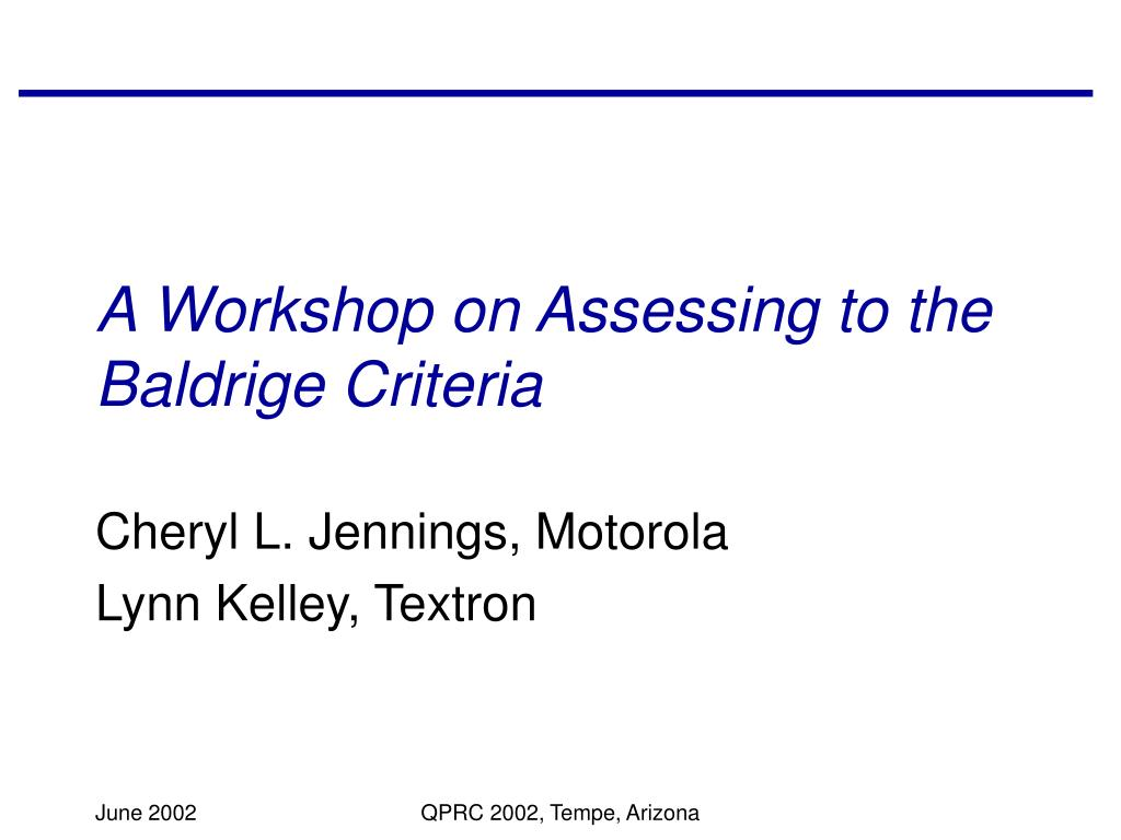 a workshop on assessing to the baldrige criteria l.