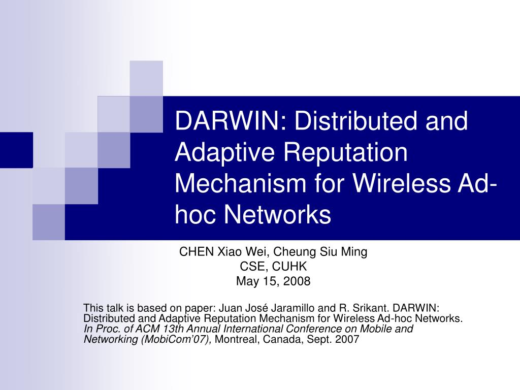 darwin distributed and adaptive reputation mechanism for wireless ad hoc networks l.