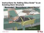 instructions for adding silca grate tm to an existing deck structure