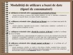 modalit i de utilizare a bazei de date tipuri de consumatori