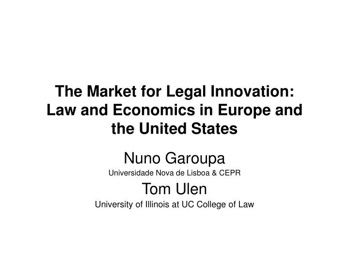 The market for legal innovation law and economics in europe and the united states