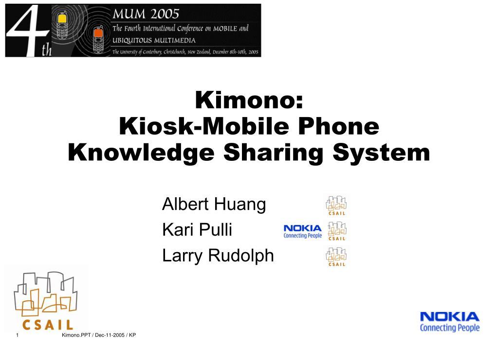 kimono kiosk mobile phone knowledge sharing system l.