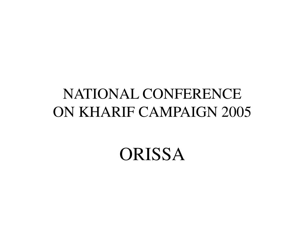 national conference on kharif campaign 2005 orissa l.