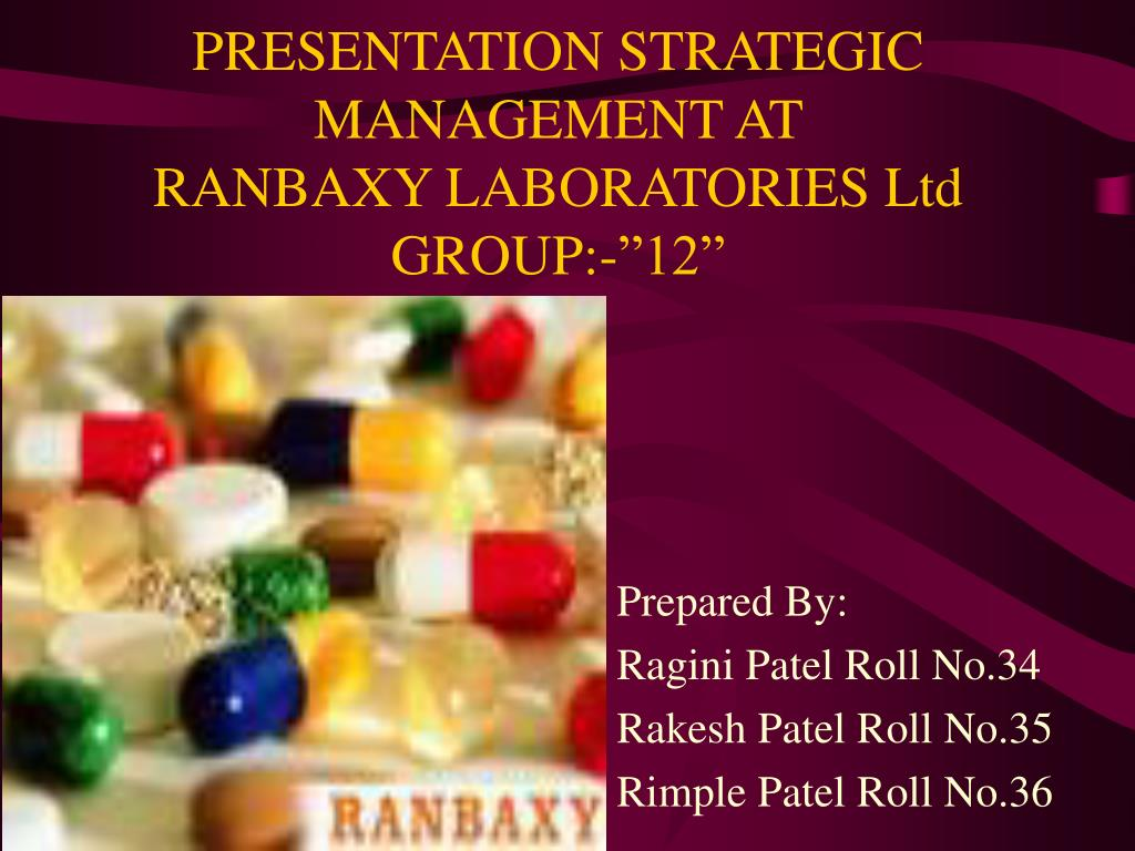 presentation strategic management at ranbaxy laboratories ltd group 12 l.