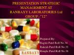 presentation strategic management at ranbaxy laboratories ltd group 12