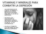 vitaminas y minerales para combatir la depresi n