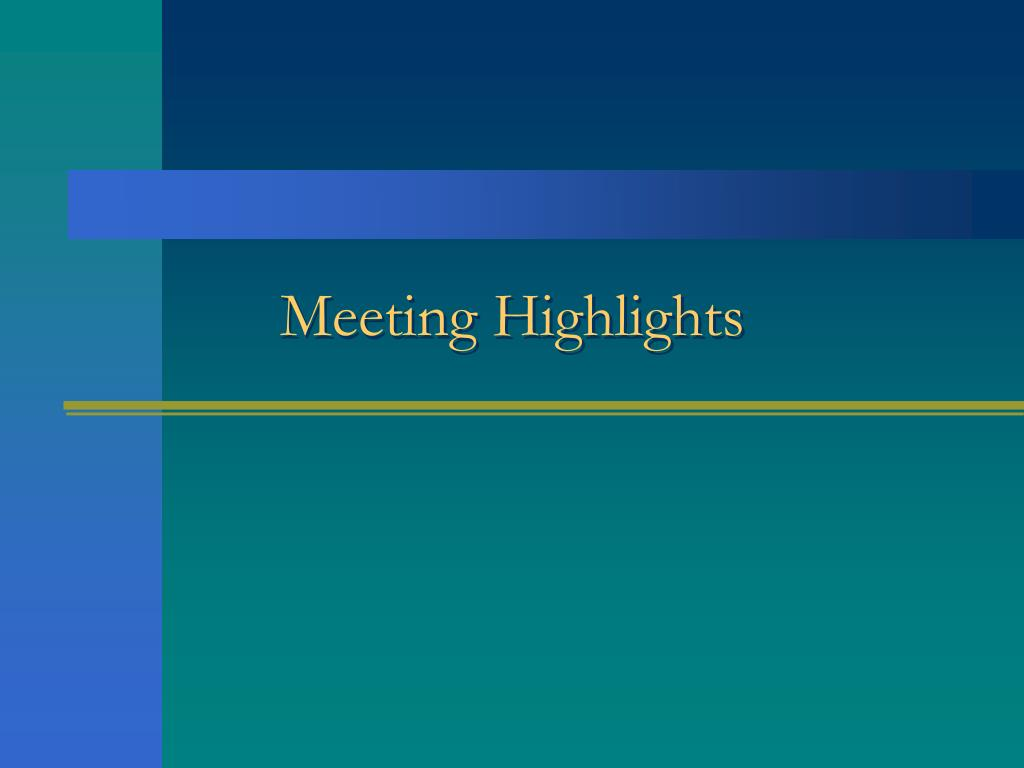 Meeting Highlights