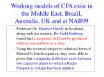 working models of cfa exist in the middle east brazil australia uk and at nab99