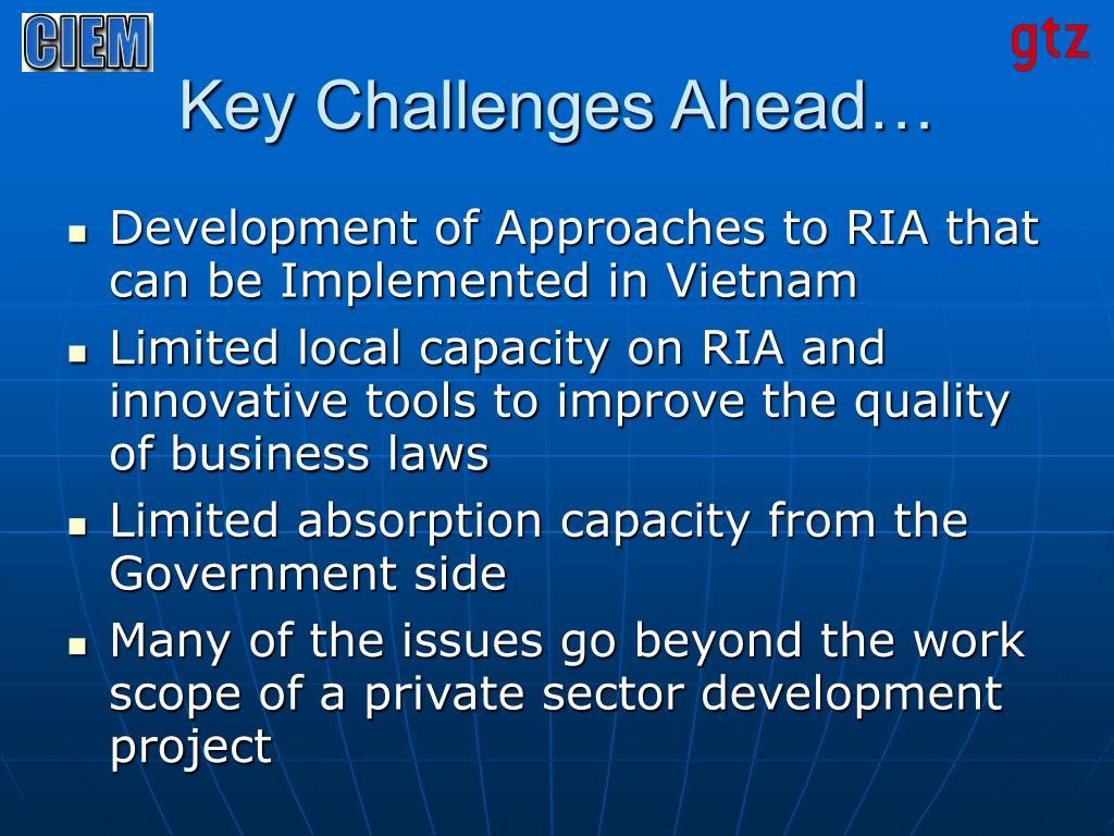 Key Challenges Ahead…