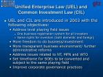 unified enterprise law uel and common investment law cil