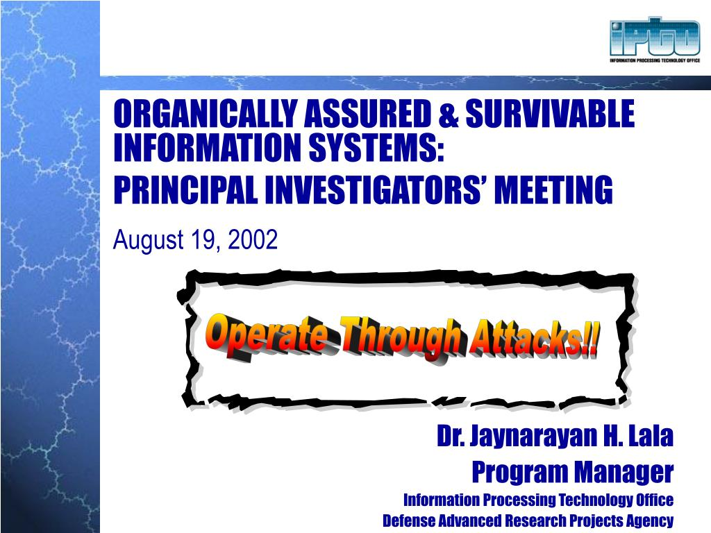 organically assured survivable information systems principal investigators meeting l.
