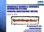 organically assured survivable information systems principal investigators meeting