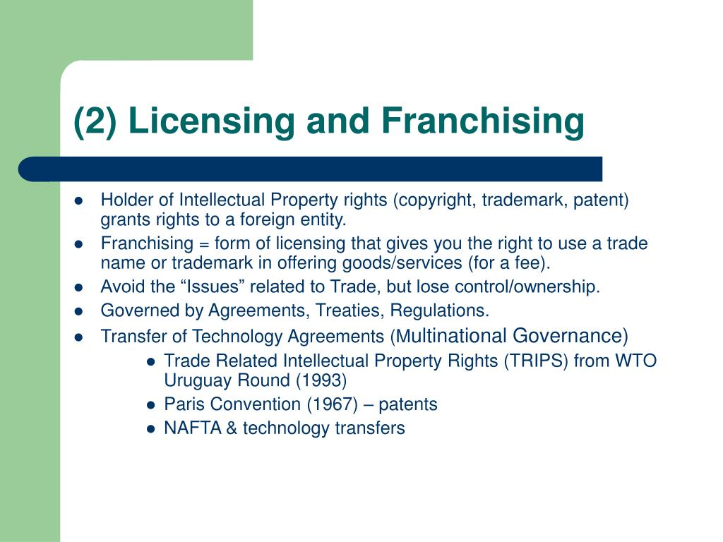 (2) Licensing and Franchising