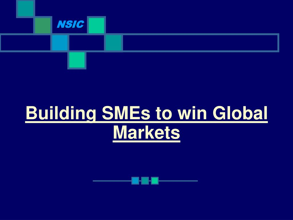 building smes to win global markets l.