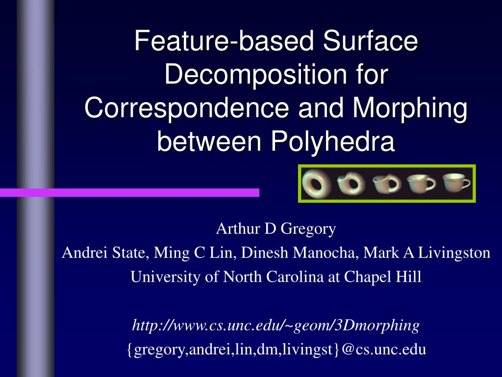 feature based surface decomposition for correspondence and morphing between polyhedra l.